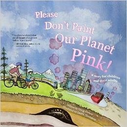 Please Don't Paint Our Planet Pink - Gregg Kleiner