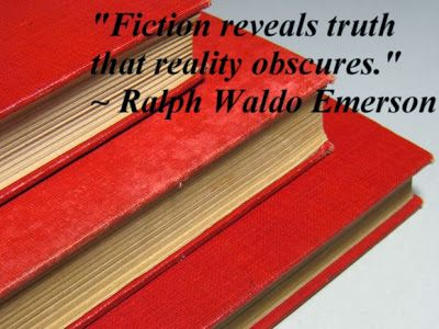 """""""Fiction reveals truth that reality obscures."""" ~ Ralph Waldo Emerson"""